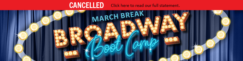 March Break Broadway Bootcamp artwork, letters written in lights on a marquee in front of blue curtain. Cancelled.