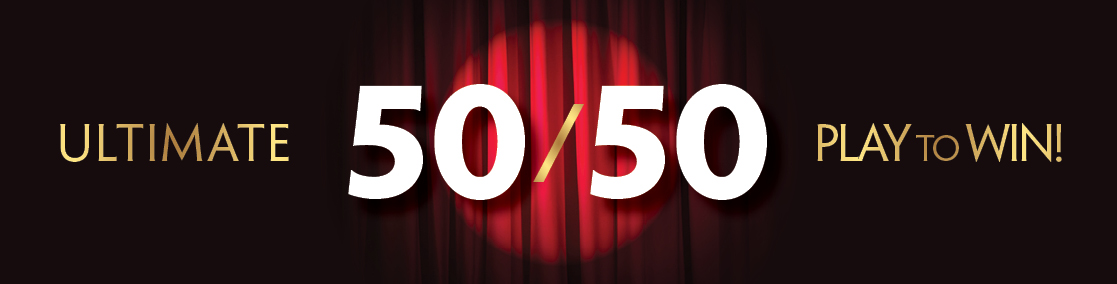 red curtain with spotlight and text ultimate 50/50 play to win; April draw tickets available now!